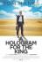 A Hologram for the King (2016) – O hologramă pentru Rege – filme online